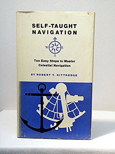 9780873580496: Self-Taught Navigation - Ten Easy Steps to Master Celestial Navigation,