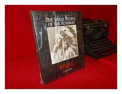 Brule; the Sioux people of the Rosebud: Dyck, Paul