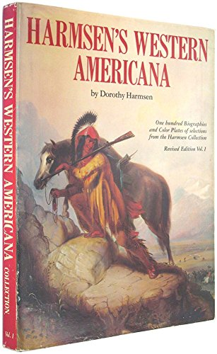 Harmsen's Western Americana; A Collection of One Hundred Western Paintings With Biographical ...