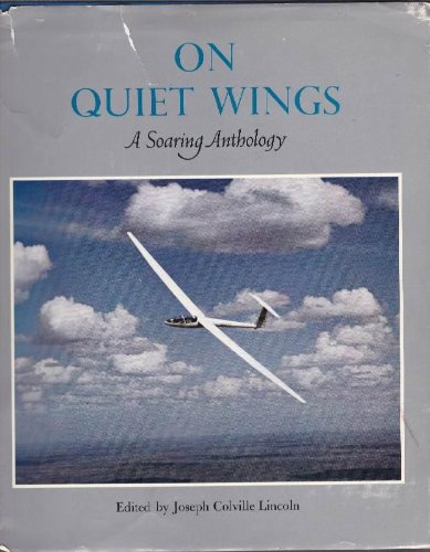 On quiet wings;: A soaring anthology: Lincoln, Joseph Colville