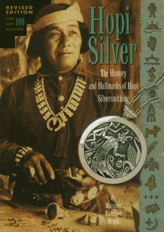 Hopi silver : the history and hallmarks of Hopi silversmithing ;; by Margaret Nickelson Wright ; ...