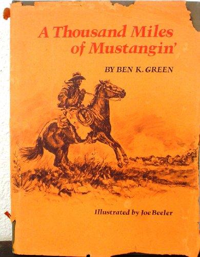 A Thousand Miles of Mustangin': Ben K. Green