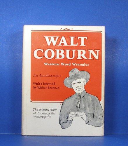 Walt Coburn: Western Word Wrangler: Coburn, Walt