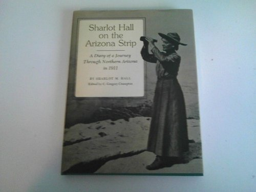 9780873581271: Sharlot Hall on the Arizona Strip: A diary of a journey through northern Arizona in 1911