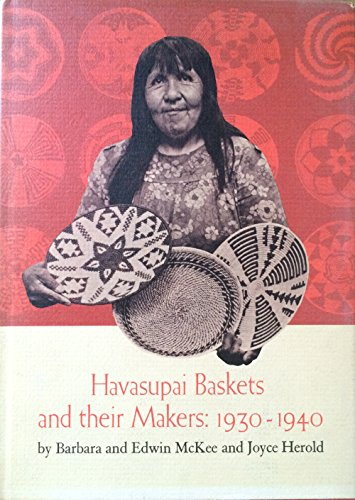 Havasupai Baskets and Their Makers: 1930-1940