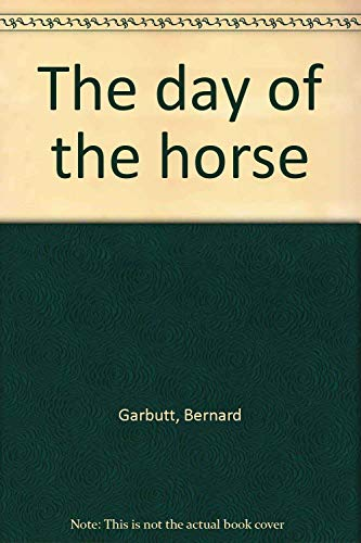 The day of the horse: Garbutt, Bernard
