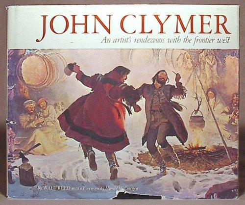 John Clymer: An artist's rendezvous with the frontier West: Walt Reed and Harold McCracken