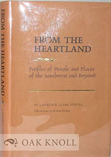 From the Heartland: Profiles of People and Places of the Southwest and Beyond: Powell, Lawrence ...