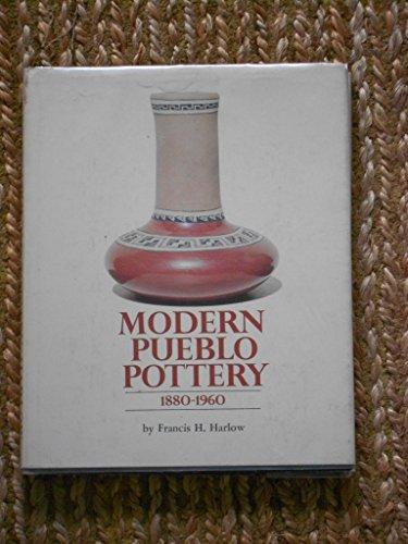 Modern Pueblo Pottery 1880-1960: Harlow, Francis H