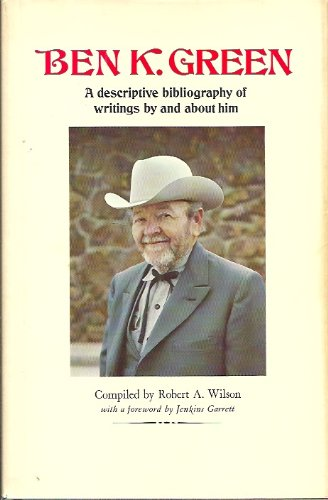 9780873581608: Ben K. Green: A descriptive bibliography of writings by and about him