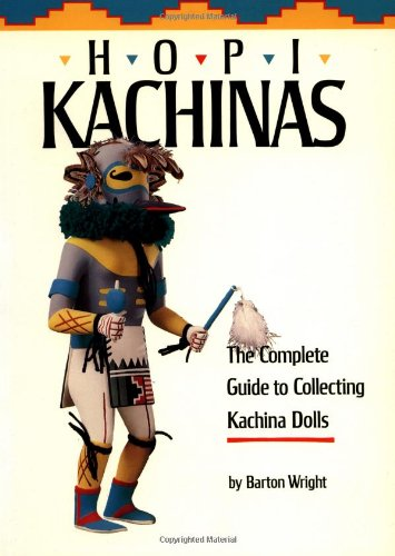 9780873581615: Hopi Kachinas: The Complete Guide to Collecting Kachina Dolls