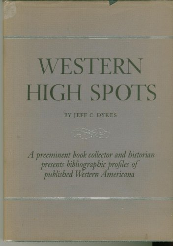Western High Spots, Reading and Collecting Guides: Dykes, Jeff