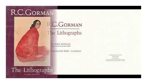 R.C. Gorman - The Lithographs [INSCRIBED]: Gorman, R.C / text by Doris Monthan / Foreword by Jules ...