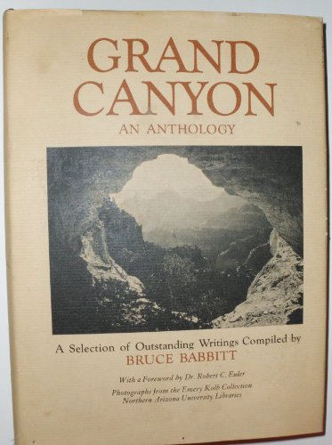 GRAND CANYON: An Anthology: Babbitt, Bruce (Editor)
