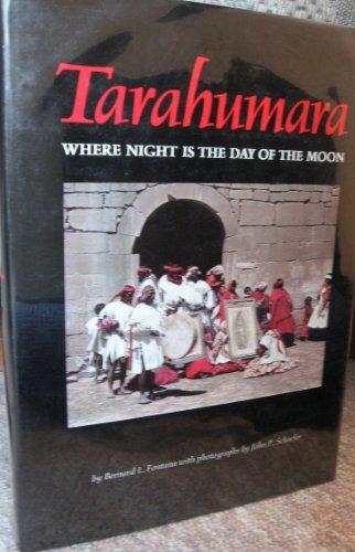 9780873581837: Tarahumara: Where Night Is the Day of the Moon