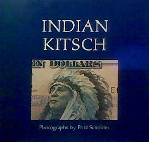 9780873581905: Indian kitsch: The use and misuse of Indian images