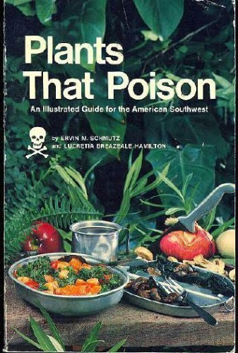 9780873581936: Plants That Poison: An Illustrated Guide for the American Southwest
