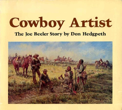 Cowboy artist: The Joe Beeler story: Hedgpeth, Don