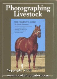 Photographing livestock: The complete guide: Dickinson, Darol