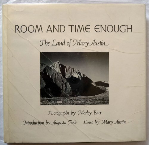 Room and time enough: The land of Mary Austin: Baer, Morley