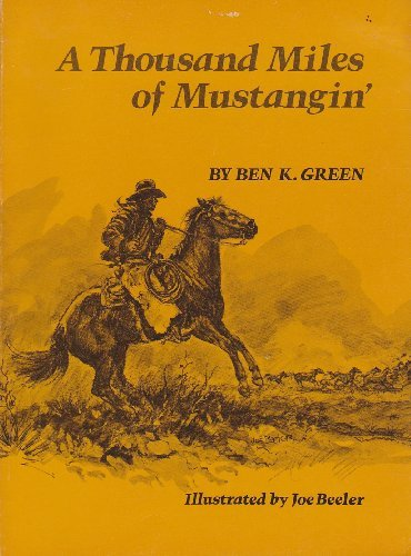 A Thousand Miles of Mustangin (0873582128) by Ben K. Green