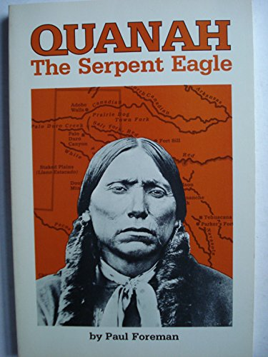 Quanah The Serpent Eagle: Foreman, Paul