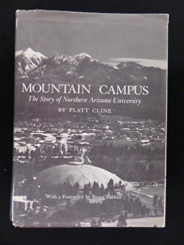 Mountain Campus : A History of Northern Arizona University: Cline, Platt