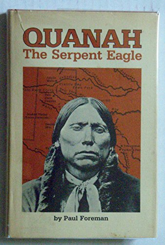 9780873583305: Quanah, the Serpent Eagle Limited Edition