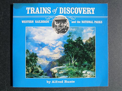 9780873583497: Trains of discovery: Western railroads and the national parks