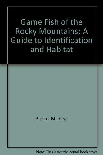 9780873583725: Game Fish of the Rocky Mountains: A Guide to Identification and Habitat