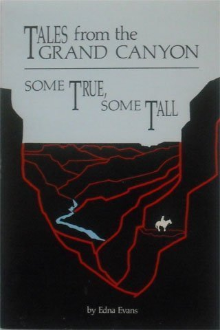 9780873583756: Tales from the Grand Canyon: Some True, Some Tall