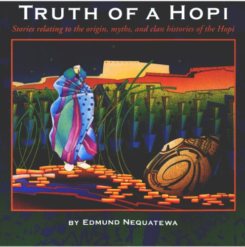 9780873583862: Truth of a Hopi: Stories Relating to the Origin, Myths, and Clan Histories of the Hopi