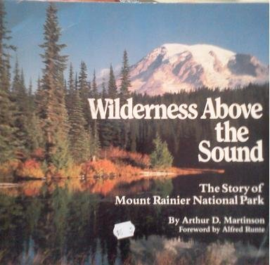 9780873583985: Wilderness above the sound: The story of Mount Rainier National Park (Western Horizons Book)