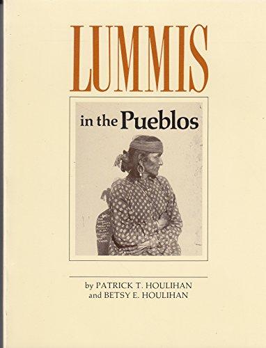 Lummis In The Pueblos: Houlihan, Patrick T & Betsy E. Houlihan