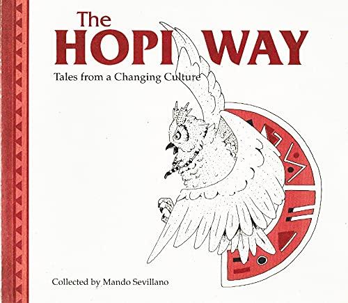 The Hopi Way : Tales from a: Sevillano, Mando