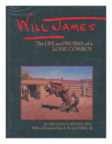 Will James: The Life and Works of a Lone Cowboy