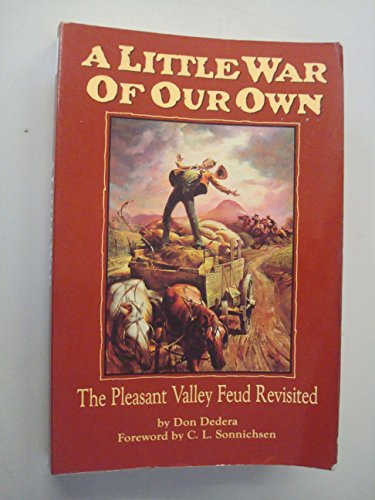 A Little War of Our Own: The Pleasant Valley Feud Revisited (9780873584548) by Don Dedera