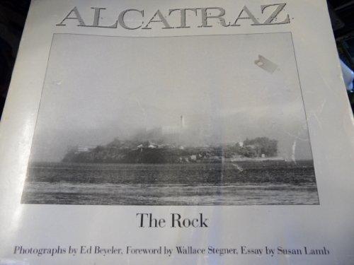 Alcatraz The Rock: Beyeler, Ed; Wallace