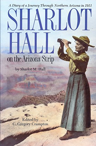 9780873584685: Sharlot Hall on the Arizona Strip: A Diary of a Journey Through Northern Arizona in 1911