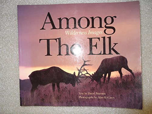 9780873584760: Among the Elk: Wilderness Images