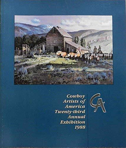 Cowboy Artists of America Twenty-Third Annual Exhibition 1988