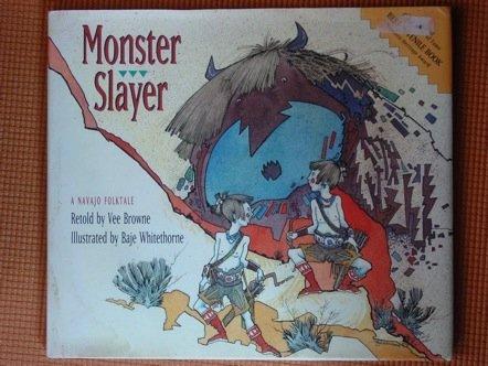 Monster Slayer: A Navajo Folktale: Vee Browne