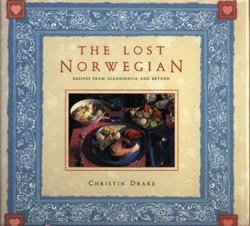 The Lost Norwegian. Recipes From Scandinavia and Beyond