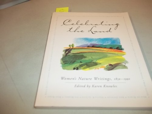 Celebrating the Land: Women's Nature Writings, 1850-1991