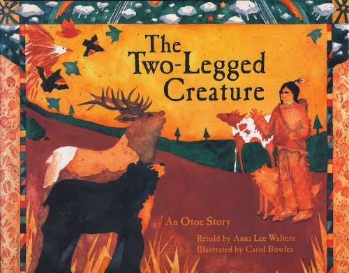 Two-Legged Creature: An Otoe Story.: WALTERS, Anna Lee (retold by).