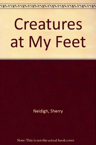 9780873585606: Creatures at My Feet