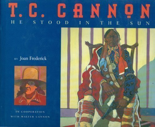 T. C. CANNON, HE STOOD IN THE SUN: Frederick, Joan