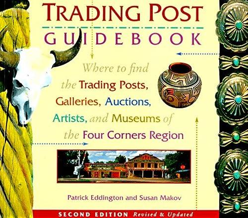 Trading Post Guidebook: Makov, Susan & Eddington, Patrick