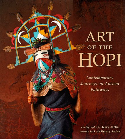 Art of the Hopi: Contemporary Jurneys on Ancient Pathways (Signed)