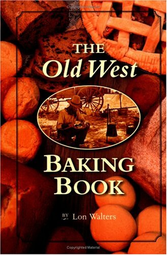 THE OLD WEST BAKING BOOK
